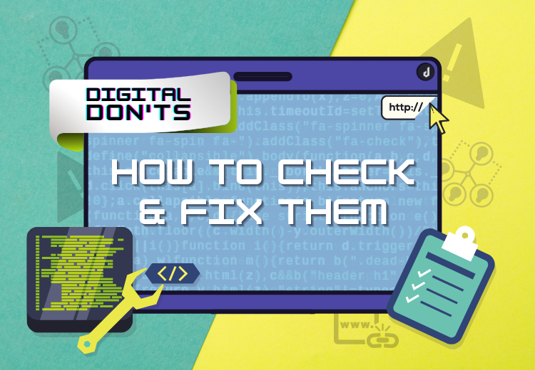 Digital Don'ts – How To Check & Fix Them